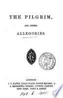 The pilgrim, and other allegories