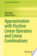 Approximation with Positive Linear Operators and Linear Combinations