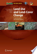"""""""Land-Use and Land-Cover Change: Local Processes and Global Impacts"""" by Eric F. Lambin, Helmut J. Geist"""