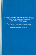 Arab Muslim Views of the West from the Ninth Century to the Twentieth