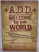 A.D.D. Welcome to Our World