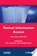 Textual Information Access  : Statistical Models