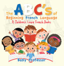 The ABC's of Beginning French Language | A Children's Learn French Books Pdf/ePub eBook