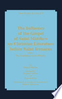 The Influence of the Gospel of Saint Matthew on Christian Literature Before Saint Irenaeus