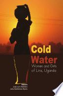 Cold Water  Women and Girls of Lira  Uganda