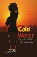 Cold Water: Women and Girls of Lira, Uganda