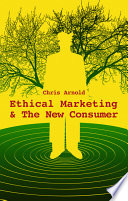 """""""Ethical Marketing and The New Consumer"""" by Chris Arnold"""