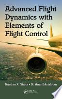 Advanced Flight Dynamics with Elements of Flight Control
