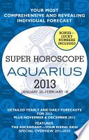Aquarius  Super Horoscopes 2013