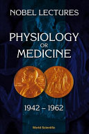 Nobel Lectures  Physiology Or Medicine  1942 1962
