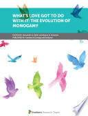 What   s Love Got to Do with it  The Evolution of Monogamy Book