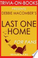 Last One Home  A Novel by Debbie Macomber  Trivia On Books