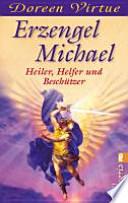 Erzengel Michael  : Heiler, Helfer und Beschützer
