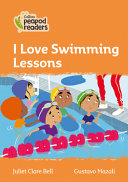 Collins Peapod Readers - Level 4 - I Love Swimming Lessons