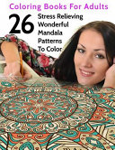 26 Stress Relieving Wonderful Mandala Patterns Adult Coloring Book