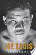 """""""Joe Louis"""" by Randy Roberts"""