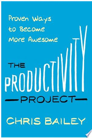 Download The Productivity Project Free Books - Dlebooks.net