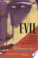 """""""Evil: Inside Human Violence and Cruelty"""" by Roy F. Baumeister, Ph.D."""