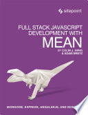 Full Stack JavaScript Development With MEAN  : MongoDB, Express, AngularJS, and Node.JS