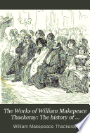 The Works of William Makepeace Thackeray  The history of Henry Esmond  esq  and the lectures