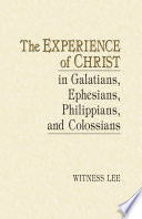 The Experience Of Christ In Galatians Ephesians Philippians And Colossians