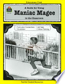A Guide for Using Maniac Magee in the Classroom, Based on the Novel Written by Jerry Spinelli