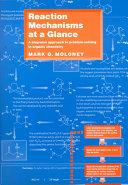 Reaction Mechanisms At a Glance