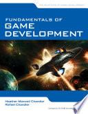 """""""Fundamentals of Game Development"""" by Heather Chandler, Rafael Chandler"""