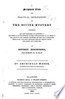 A Scriptural View And Practical Improvement Of The Divine Mystery Concerning The Jews Blindness And Rejection The Coming In Of The Gentiles Fulness The Salvation Of All Israel And God S Covenant With His Ancient People For Taking Away Their Sins