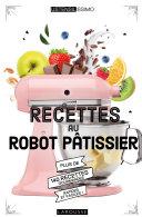 Pdf Recettes au robot pâtissier Telecharger