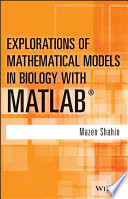 Explorations of Mathematical Models in Biology with MATLAB Book