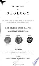 Elements Of Geology Or The Ancient Changes Of The Earth And Its Inhabitants As Illustrated By Geological Monuments Book PDF