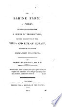 The Sabine Farm, a Poem: Into which is Interwoven a Series of Translations, Chiefly Descriptive of the Villa and Life of Horace, Occasioned by an Excursion from Rome to Licenza. [With Appendices Containing Translations from Horace and Statius. With Plates.]