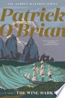 The Wine Dark Sea  Vol  Book 16   Aubrey Maturin Novels