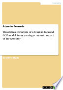 Theoretical structure of a tourism focused CGE model for measuring economic impact of an economy