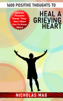 1600 Positive Thoughts to Heal a Grieving Heart