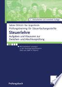 Steuerlehre  : Aufgaben und Klausuren zur Zwischen- und Abschlussprüfung Mit kostenlosen Lösungen zu den Veranlagungszeiträumen 2003 und 2004 im Internet