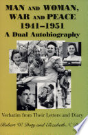 Man and Woman, War and Peace, 1942-1951  : A Dual Autobiography, Verbatim from Their Letters and Diary