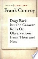 Dogs Bark But The Caravan Rolls On