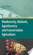 Biodiversity  Biofuels  Agroforestry and Conservation Agriculture
