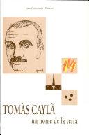 Tomàs Caylà, un home de la terra