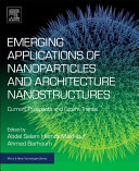 Emerging Applications of Nanoparticles and Architecture Nanostructures