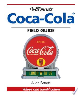 Download Warman's Coca-Cola Field Guide Free Books - Dlebooks.net