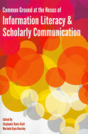 Common Ground at the Nexus of Information Literacy and Scholarly Communication Book
