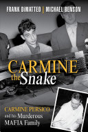 link to Carmine the snake : Carmine Persico and his murderous mafia family in the TCC library catalog