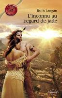L'inconnu au regard de jade (Harlequin Les Historiques)