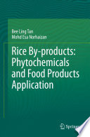 Rice By products  Phytochemicals and Food Products Application