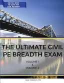 The Ultimate Civil Pe Breadth Exam Volume 1 and 2