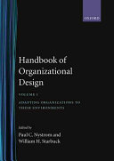Handbook of Organizational Design  Adapting organizations to their environments