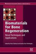 Biomaterials for Bone Regeneration  Novel Techniques and Applications